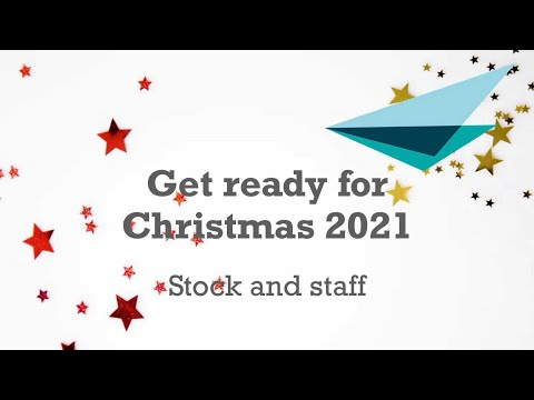 Get ready for Christmas '21: stock and staff