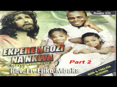 Ekpere Ngọzi na Nkwa (Prayer With Music) Part 2 - Father Mbaka