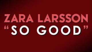 Zara Larsson - So Good Ft. Ty Dolla Sign (lyrics)