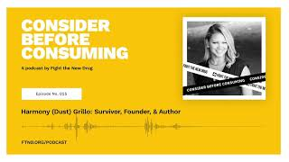 Harmony (Dust) Grillo: Survivor, Founder, & Author || Consider Before Consuming Podcast