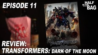 Half in the Bag Episode 11: Transformers: Dark of the Moon