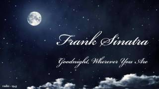 Frank Sinatra - Goodnight, Wherever You Are