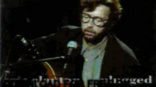 eric clapton - old love - Unplugged