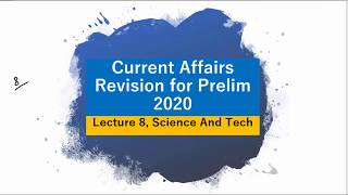 Mission 2020: Lecture 8, Science and Tech, Current Affairs Revision for Prelim 2020 UPSC/CSE/IAS