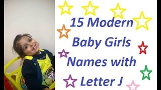 15 Modern Baby Girls Names with  Letter J