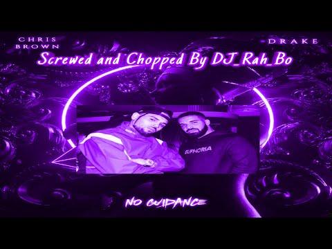 Chris Brown Ft. Drake - No Guidance (Screwed and Chopped By DJ_Rah_Bo)