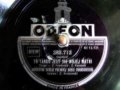 To tango jest dla mojej matki - Zbigniew Krukowski - 78 rpm