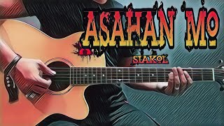 Asahan Mo - Siakol (Guitar Cover With Lyrics & Chords)