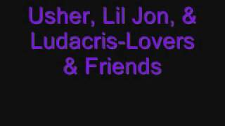 Usher, Lil Jon, & Ludacris-Lovers & Friends