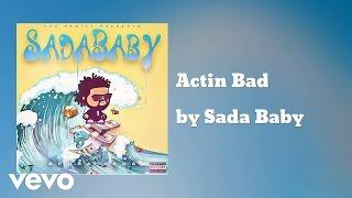 Sada Baby - Actin Bad  (AUDIO)