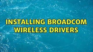 Ubuntu: Installing Broadcom Wireless Drivers