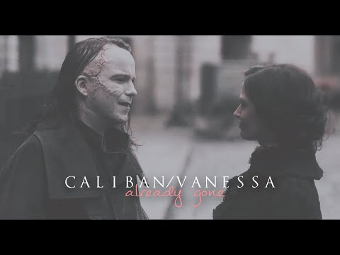 [Penny Dreadful] Caliban & Vanessa » Already Gone