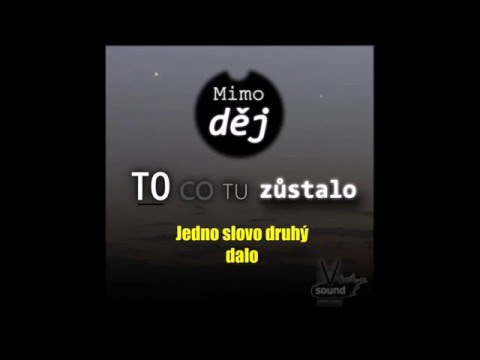 Mimo děj - Mimo děj - To, co tu zůstalo (lyric video)