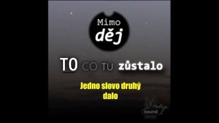 Video Mimo děj - To, co tu zůstalo (lyric video)