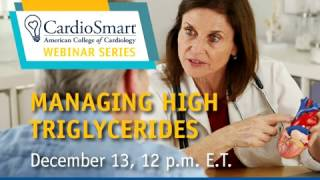 Managing High Triglycerides: Heart Forum Webinar | CardioSmart