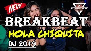 BREAKBEAT HOLA CHIQUITITA TERBARU 2019 REMIX DJ OFFICIAL MEDAN ✘ NOPI RADITYA