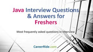 Java Interview Questions and Answers for Freshers