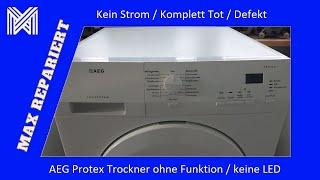 AEG Protex Trockner ohne Funktion / komplett Tot / keine LED leuchtet MAX REPARIERT