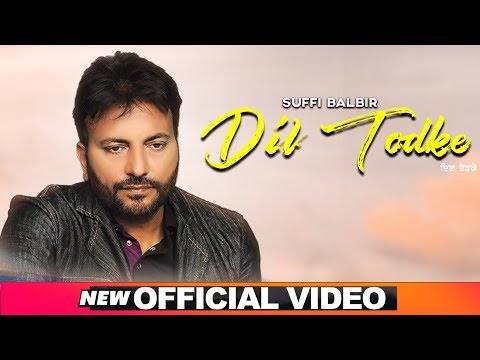 Dil Todke (Official Video) | Suffi Balbir | Jassi Bros | Latest Punjabi Songs 2019 | Speed Records