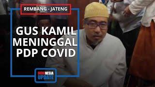 KABAR DUKA: Anak Mbah Moen, Gus Kamil Meninggal Dunia di RS, Sebelumnya Dinyatakan PDP Covid-19