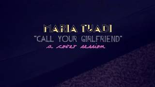 Call Your Girlfriend - Robyn (Cover for the Heartbreakers by Maria Tuadi)