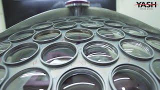 Optical Lens Manufacturing Process | Yash Optics & Lens