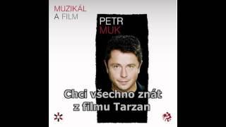 Petr Muk - Chci všechno znát (z filmu Tarzan) [Still, FULL HD, speed fix]