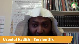 Usoolul Hadith | Session Six