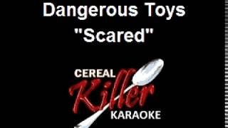 CKK - Dangerous Toys - Scared (Karaoke) (Vocal Reduction)