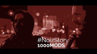 #NoizStory: 1000MODS