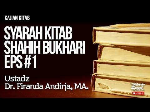 Kajian Kitab : Syarah Kitab Shahih Bukhari Eps#1