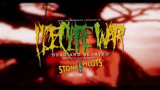 I Declare War   Dead And Bloated