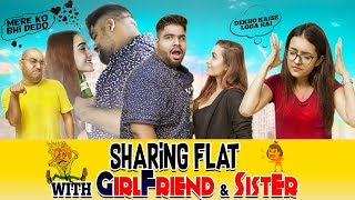 SHARING Flat With MY GIRLFRIEND AND SISTER || SISTER V/S GIRLFRIEND || RAAHII FILMS ||