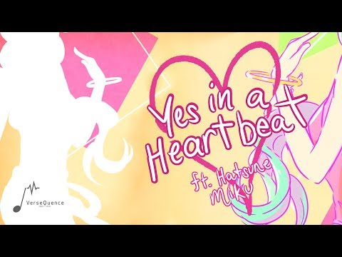 VerseQuence  - Yes in a heartbeat ft. Hatsune Miku (Original)