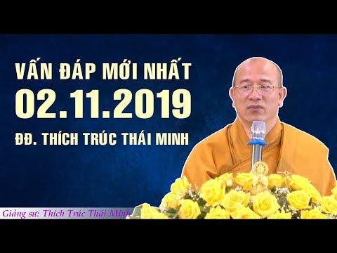 Trả lời VẤN ĐÁP 02.11.2019 - Thầy Thích Trúc Thái Minh (tuyệt vời)