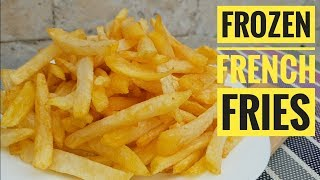 French Fries   Frozen French Fries (homemade French Fries)