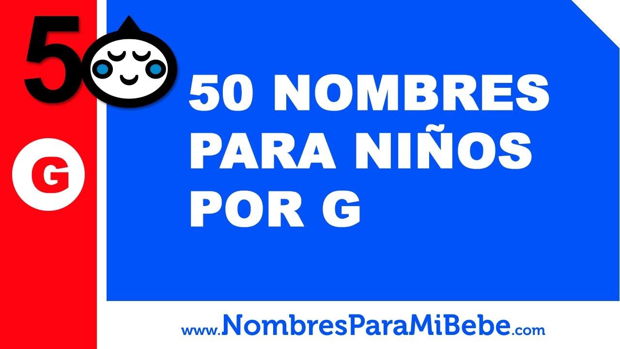 50 nombres para niños por G - los mejores nombres de bebé - www.nombresparamibebe.com