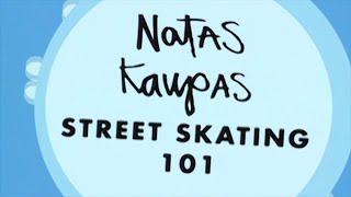 Natas Kaupas Street Skating 101