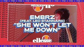 My Style My Sound: She Won't Let Me Down By EMBRZ Feat. Leo Stannard