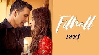 Filhaal ( Full Lyrical Video ) B PRAAK   JAANI   Akshay Kumar