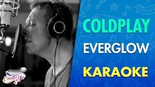 Coldplay   Everglow  (Karaoke)   CantoYo