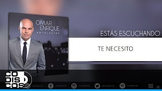 Te Necesito - Omar Enrique  (Video)