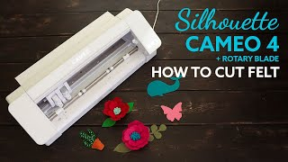 Silhouette Cameo 4 - How to Cut Felt with the Rotary Blade