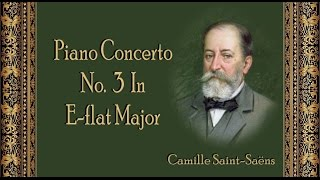 Saint-Saëns - Piano Concerto No. 3 In E-flat Major