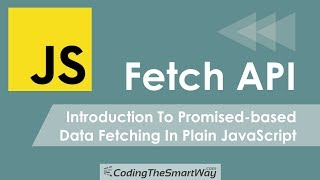 Fetch API - Introduction To Promised-based Data Fetching In Plain JavaScript