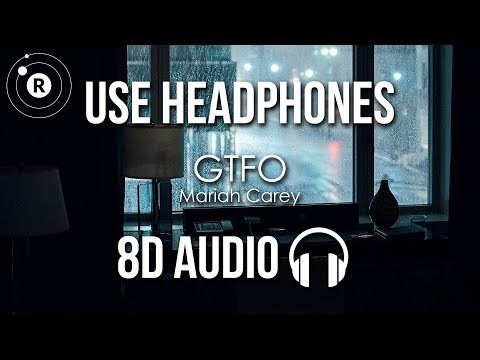 Mariah Carey - GTFO (8D AUDIO)