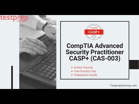 How to prepare for CompTIA Advanced Security Practitioner CASP+ ...