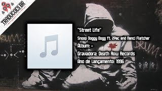 Snoop Doggy Dogg ft. 2Pac and Nanci Fletcher - Street Life [Legendado] [Alta Definição - HD]