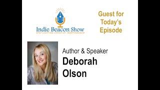 Indie Beacon Show with Deborah Olson- July 3rd, 2020