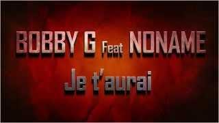 BOBBY G Ft NONAME -  Je t